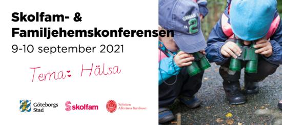 Skolfam- & Familjehemskonferensen 9-10 september 2021. Tema: Hälsa. Arrangörernas loggor: Göteborgs stad, Skolfam och Stiftelsen Allmänna Barnhuset